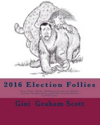 2016 Election Follies