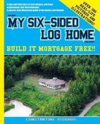 How I Built My Six-Sided Log Home from Scratch