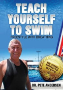 Teach Yourself to Swim Freestyle with Breathing