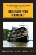 Upper Amazon Voyage by River Boat