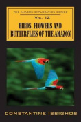 Birds, Flowers and Butterflies of the Amazon