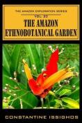 The Amazon Ethno-Botanical Garden