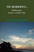 de Roberto...Reflexiones, Versos y Mucho Mas