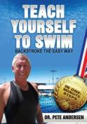 Teach Yourself to Swim Backstroke the Easy Way