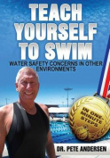 Teach Yourself to Swim Water Safety Concerns in Other Environments