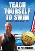 Teach Yourself to Swim Breaststroke the Easy Way
