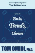 Relationship Facts, Trends, & Choices  : The Bottom Line