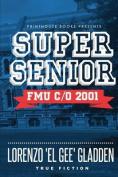 Super Senior: Fmu C/O 2001