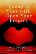 Today Is Your Gift, Open Your Present