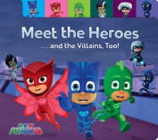 Meet the Heroes . . . and the Villains, Too! (Pj Masks) [Board book]
