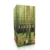 The Selected Short Fiction of Ursula K. Le Guin