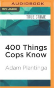 400 Things Cops Know [Audio]