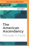 The American Ascendancy [Audio]