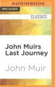 John Muirs Last Journey [Audio]