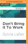 Don't Bring It to Work [Audio]