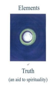 Elements of Truth an Aid to Spirituality