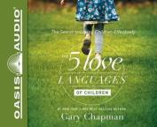 The 5 Love Languages of Children [Audio]