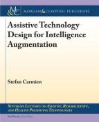 Assistive Technology Design for Intelligence Augmentation