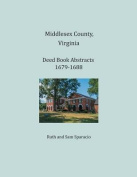 Middlesex County, Virginia Deed Book Abstracts 1679-1688