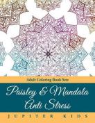 Paisley & Mandala Anti Stress  : Adult Coloring Book Sets