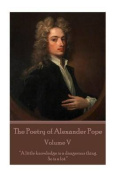 The Poetry of Alexander Pope - Volume V