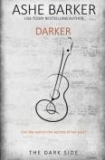 The Dark Side: Darker