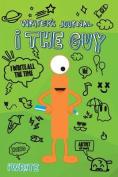 I the Guy Writer's Journal