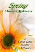 Spring: Dreams & Nightmares