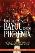 From the Bayou to the Phoenix