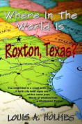 Where in the World Is Roxton, Texas?