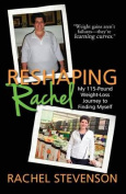 Reshaping Rachel