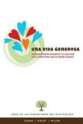Una Vida Generosa [Spanish]