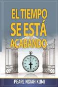 El Tiempo Se Esta Acabando [Spanish]