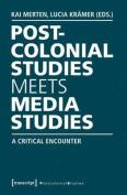 Postcolonial Studies Meets Media Studies