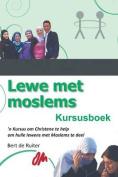 Lewe Met Moslems: Kursusboek [AFR]