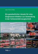 Ein Ganzheitlicher Ansatz Fur Eine Diagnosearchitektur Zur Anwendung in Der Schienenfahrzeugtechnik [GER]