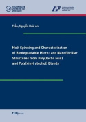 Melt Spinning and Characterization of Biodegradable Micro- And Nanofibrillar Structures from Poly(lactic Acid) and Poly(vinyl Alcohol) Blends [GER]