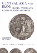 Central Asia and Iran - Greeks, Parthians, Kushans and Sasanians