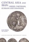 Central Asia and Iran - Greeks, Parthians, Kushans and Sasanians
