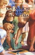 Due Antichi Problemi Di Geometria [ITA]