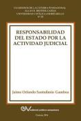 Responsabilidad del Estado Por La Actividad Judicial [Spanish]
