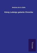 Konig Ludwigs Galante Chronika [GER]