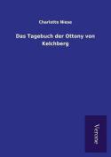 Das Tagebuch Der Ottony Von Kelchberg [GER]