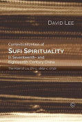 Contextualisation of Sufi Spirituality in Seventeenth- and Eighteenth- Century China