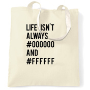 Life Isn't Always Black and White Graphic Design Shopping Carrier Tote Bag