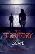 Territory, Escape
