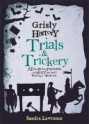Grisly History - Trials and Trickery