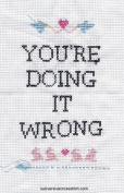 "Subversive Cross Stitch ""You're Doing It Wrong"" Deluxe Kit"