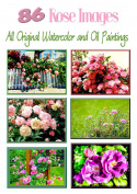 86 Glorious Rose Flower Images - ORIGINAL watercolour & OIL Paintings On A DVD - 300 DPI