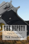 The Deputy: Reaping the Whirlwind